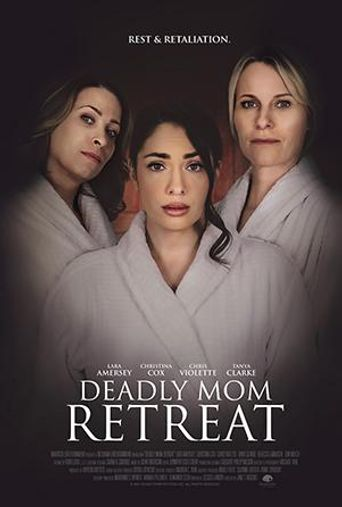 Deadly Mom Retreat Poster