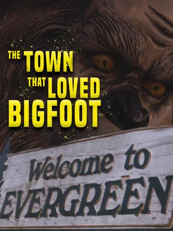 The Town That Loved Bigfoot Poster