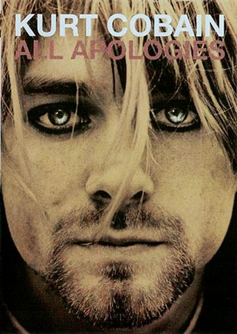 All Apologies: Kurt Cobain 10 Years On Poster