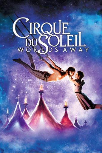 Cirque du Soleil: Worlds Away Poster