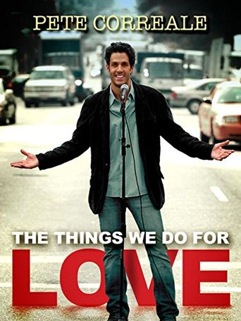 Pete Correale: The Things We Do For Love Poster