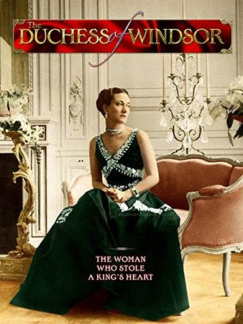 Duchess of Windsor: The Woman Who Stole the King's Heart Poster