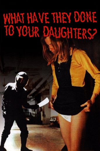 What Have They Done to Your Daughters? Poster