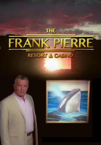 Frank Pierre Presents: Pierre Resort & Casino Poster