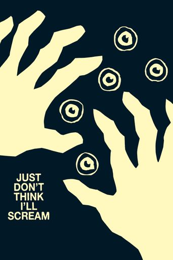 Just Don't Think I'll Scream Poster