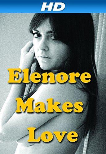 Elenore Makes Love Poster