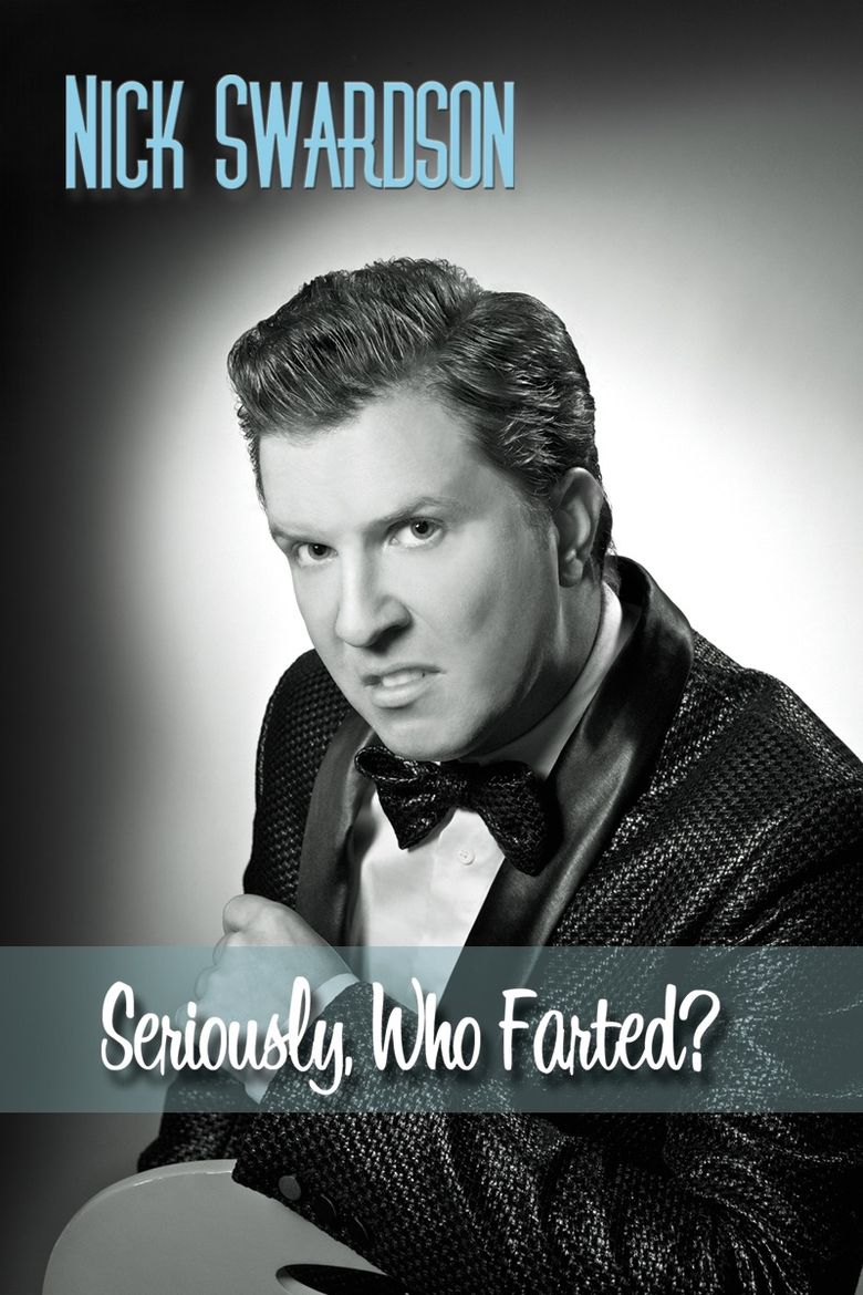 Nick Swardson: Seriously, Who Farted? Poster