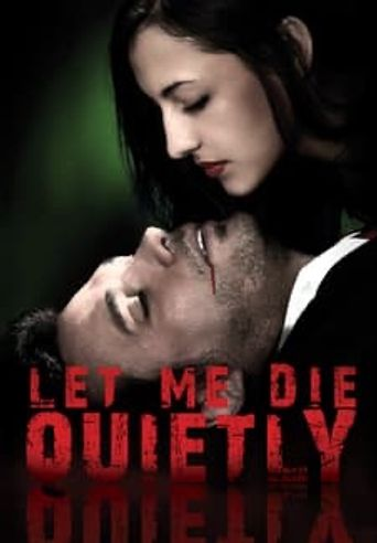 Let Me Die Quietly Poster