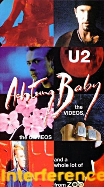 U2: Achtung Baby, the Videos, the Cameos and a Whole Lot of Interference from ZOO-TV Poster