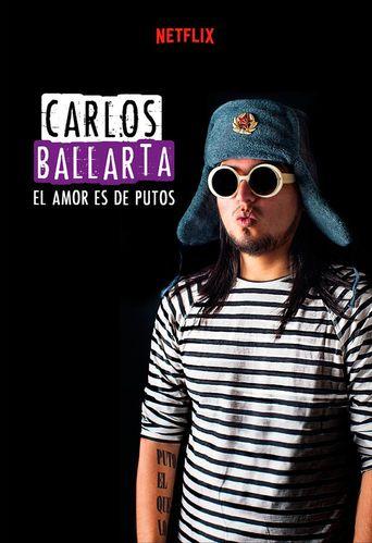 Carlos Ballarta: El Amor es de Putos Poster