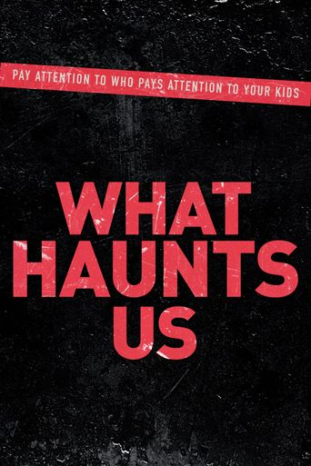 What Haunts Us Poster