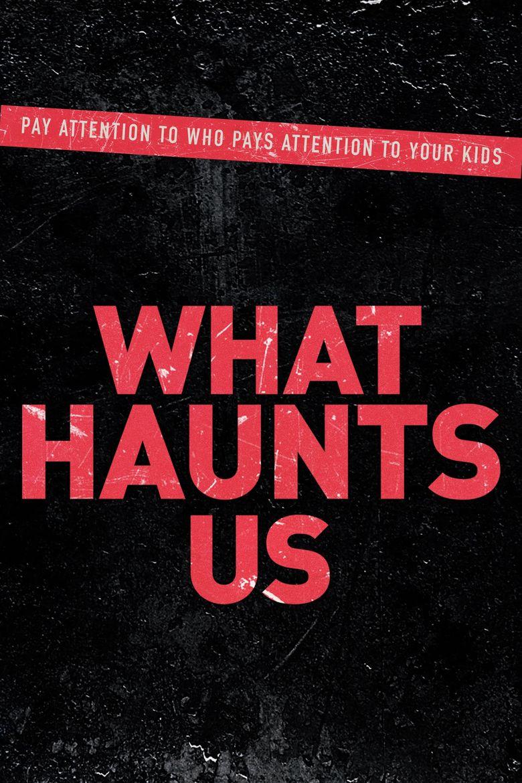 What Haunts Us Poster