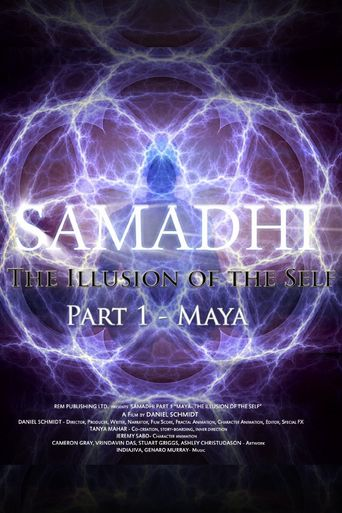 Samadhi Part 1: Maya, the Illusion of the Self Poster