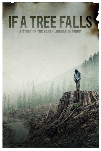 If a Tree Falls: A Story of the Earth Liberation Front Poster