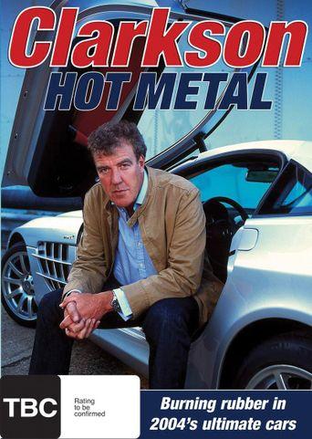 Clarkson: Hot Metal Poster