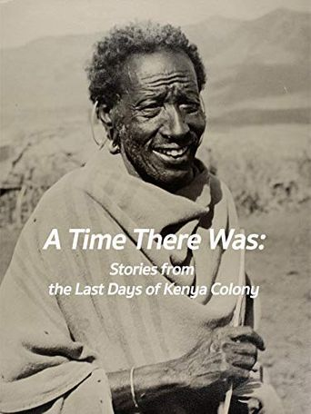 A Time There Was: Stories from the Last Days of Kenya Colony Poster