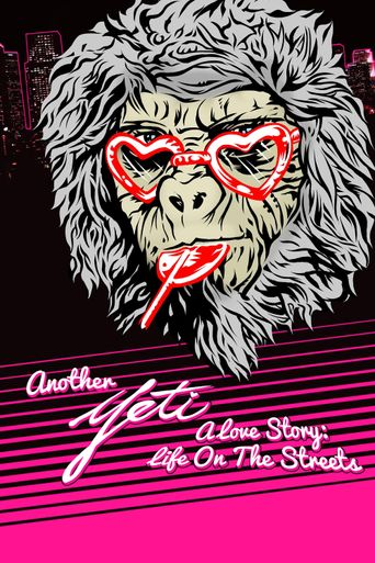 Another Yeti a Love Story: Life on the Streets Poster