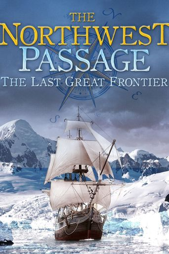 The Northwest Passage: The Last Great Frontier Poster