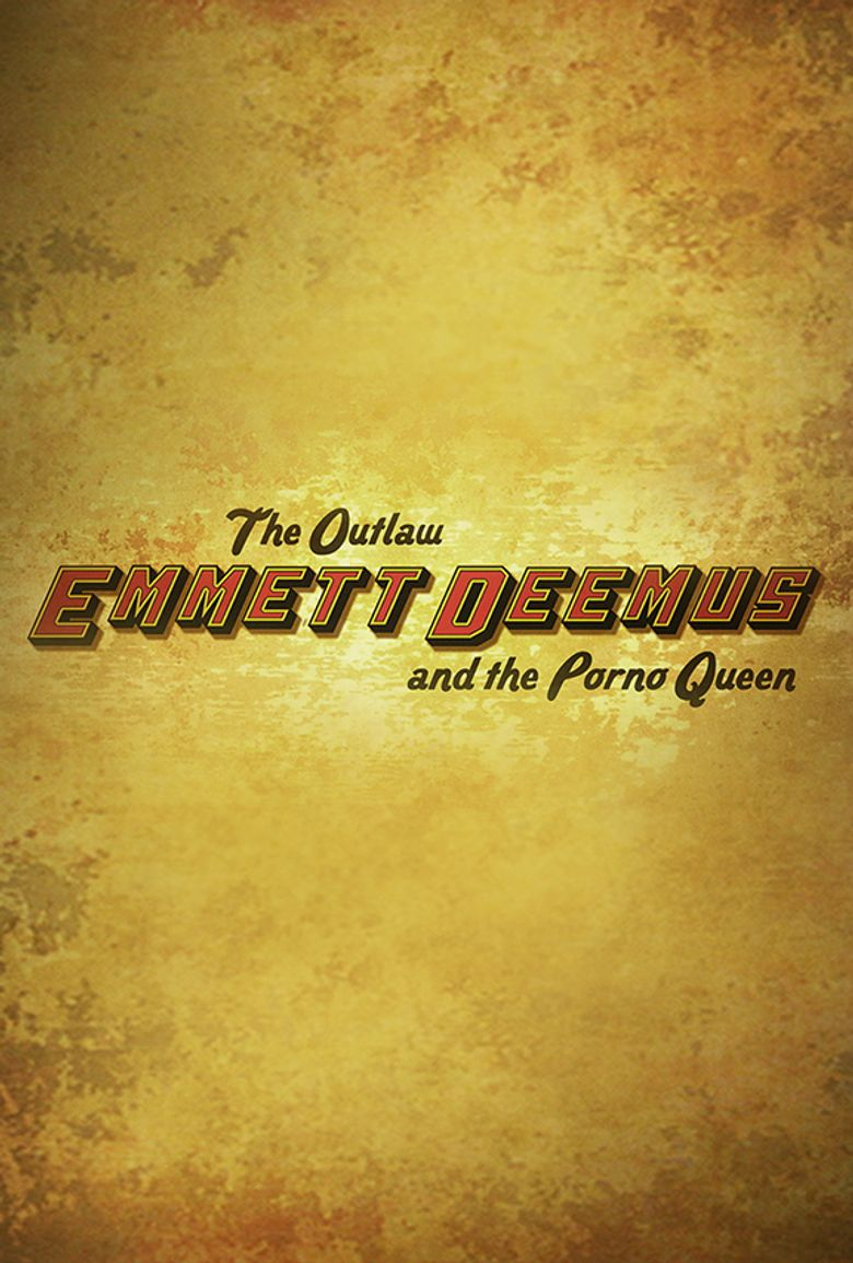 The Outlaw Emmett Deemus and the Porno Queen Poster