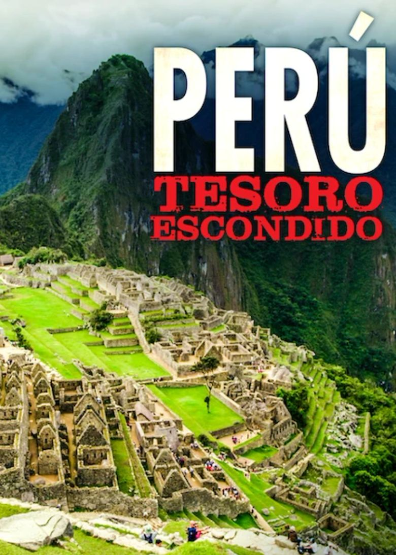 Perú: Tesoro escondido (2017) - Watch on Netflix or