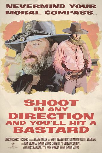 Shoot in Any Direction and You'll Hit a Bastard Poster