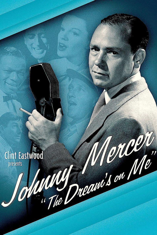 Johnny Mercer: The Dream's on Me Poster