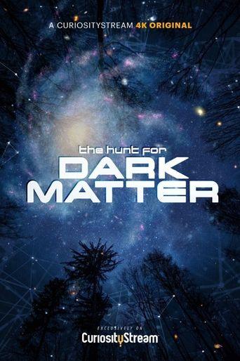 The Hunt for Dark Matter Poster