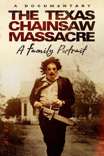 The Texas Chainsaw Massacre: A Family Portrait Poster