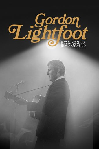 Gordon Lightfoot: If You Could Read My Mind Poster