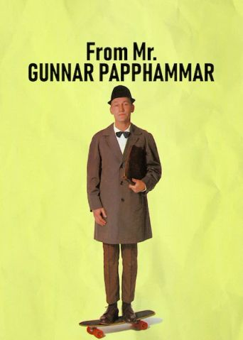 From Mr. Gunnar Papphammar Poster