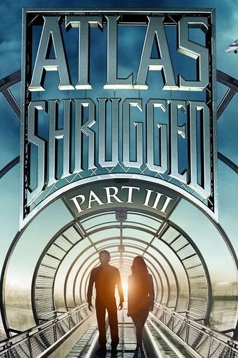 Atlas Shrugged Part III: Who is John Galt? Poster