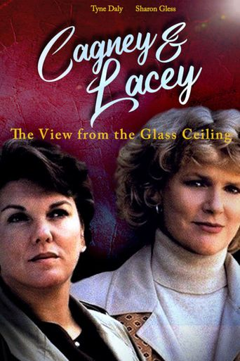 Cagney & Lacey: The View Through the Glass Ceiling Poster