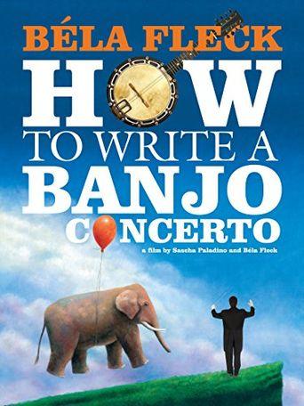 Bela Fleck: How to Write a Banjo Concerto Poster