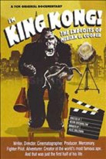 I'm King Kong!: The Exploits of Merian C. Cooper Poster