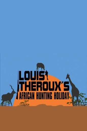 Louis Theroux's African Hunting Holiday Poster
