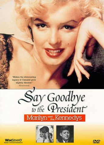 Say Goodbye to the President: Marilyn and The Kennedys Poster