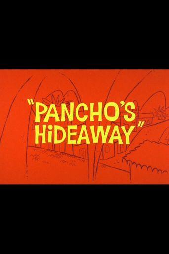 Pancho's Hideaway Poster