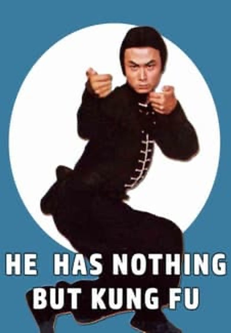 He Has Nothing But Kung Fu Poster