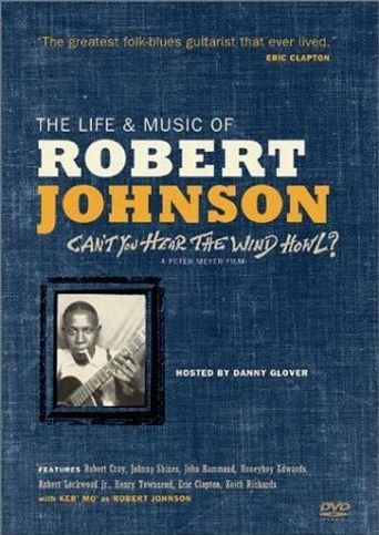 Can't You Hear the Wind Howl? The Life & Music of Robert Johnson Poster