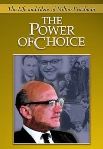 The Power of Choice: The Life and Ideas of Milton Friedman Poster