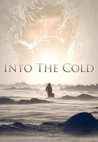 Into the Cold: A Journey of the Soul Poster