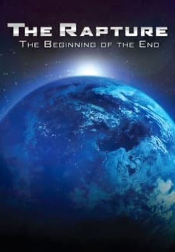 The Rapture: The Beginning of the End Poster