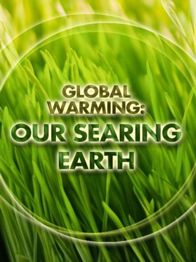 Watch Global Warming: Our Searing Earth