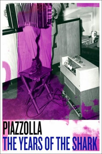 Piazzolla: The Years of the Shark Poster