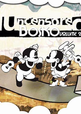 Uncensored Bosko Vol. 2 Poster