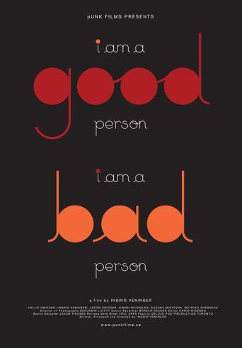 I Am a Good Person/I Am a Bad Person Poster
