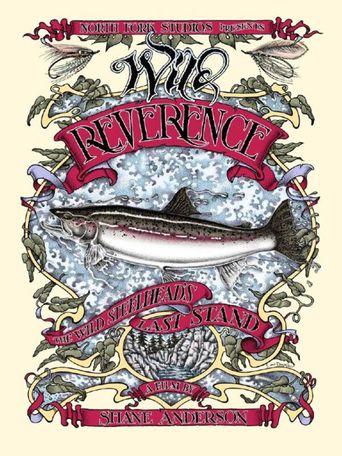 Wild Reverence: The Wild Steelheads Last Stand Poster