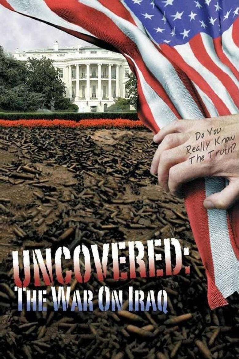Uncovered: The War on Iraq Poster