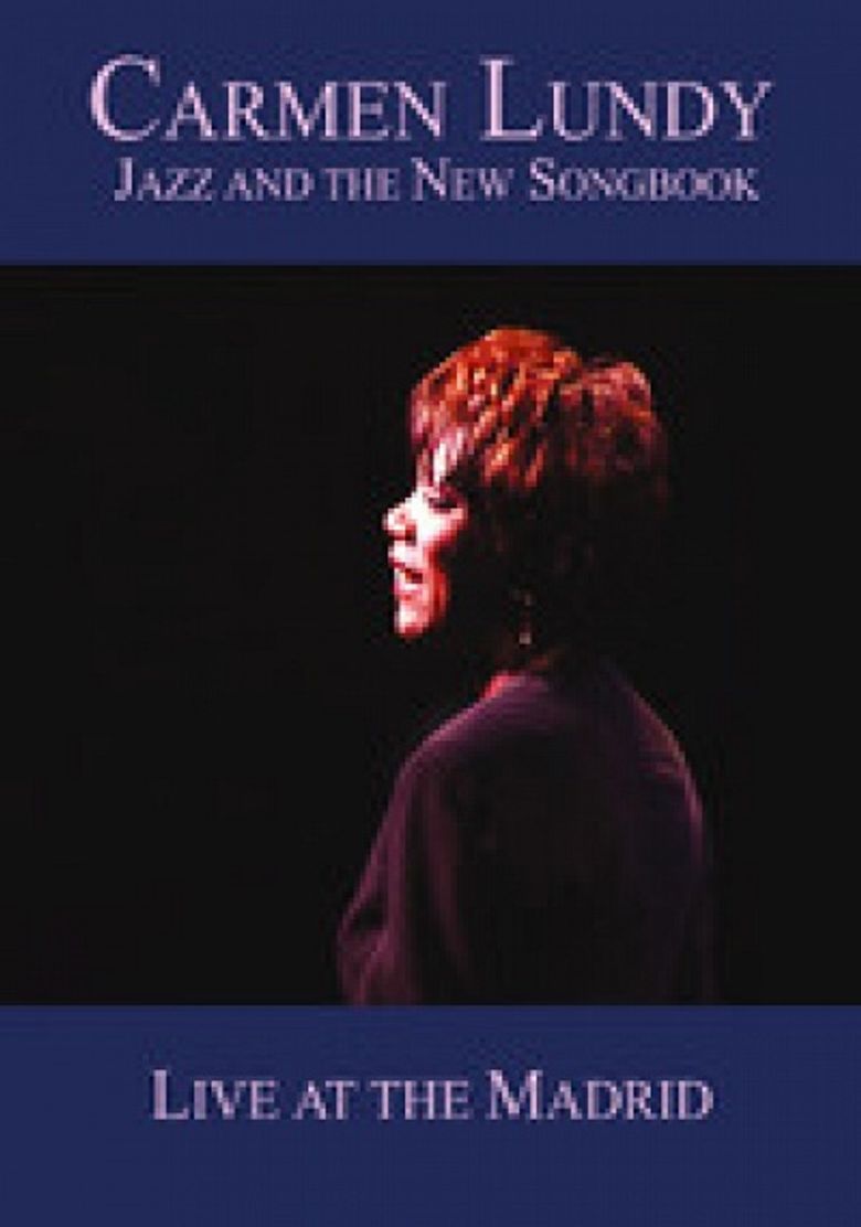 Carmen Lundy: Jazz and the New Songbook: Live at the Madrid Poster