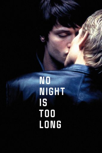 No Night Is Too Long Poster
